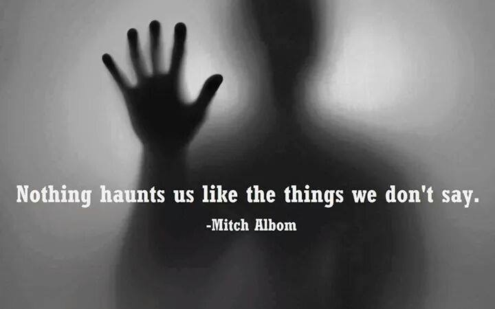 nothing haunts us